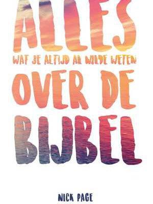 alles-over-de-bijbel-nick-page-boek-cover-9789059990708